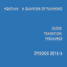 2015/6 - Close, Transition, Thesaurize
